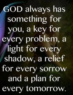 god always has something for you a key for every problem a light for ...