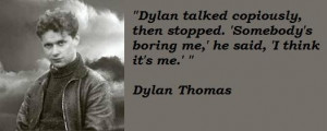 Dylan thomas famous quotes 3
