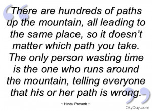 there are hundreds of paths up the hindu proverb