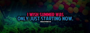 Wish Summer Was Facebook Timeline Cover