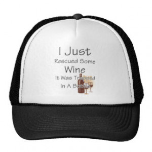 Funny Quote About Wine, Drinking Cap