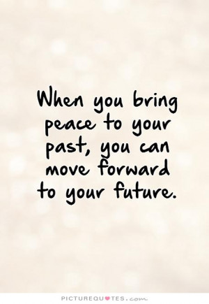 quotes about letting go of the past and moving forward