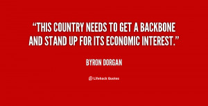 quote-Byron-Dorgan-this-country-needs-to-get-a-backbone-80574.png