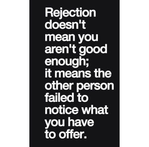 Life #Quotes #QuotesAboutLife Rejection quote