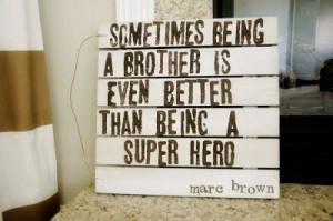 inspirational quotes for little boys room -: My Boys, Big Brother ...