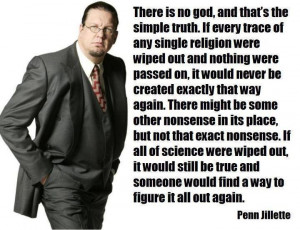 Tags: Penn Jillette , science , There is no god , truth