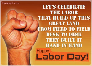 happy labor day labor day 2014 quotes with images pictures