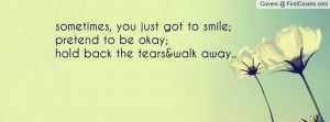 Sometimes You Just Have to Walk Away Quotes