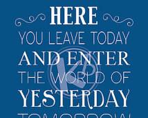 ... Leave Today... Walt Disney World Entrance Quote, 8x10 Digital Print