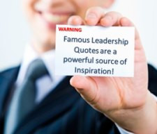 ... makes a great leader? Could famous leadership quotes be a part of it