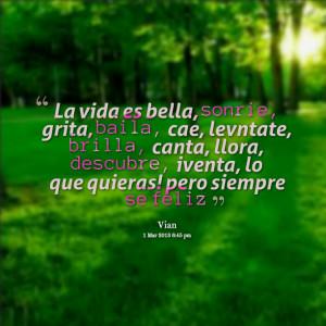 Quotes Picture: la vida es bella, sonrie, grita, baila, cae ...