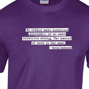 Miserable-Strong-Work-Quote-Gildan-Tshirt-white-ink-castaneda-positive ...