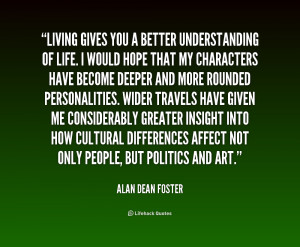 quote-Alan-Dean-Foster-living-gives-you-a-better-understanding-of-2 ...