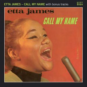 Call My Name With Bonus Tracks Etta James