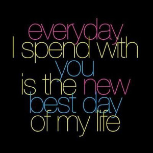 Best Day Of My Life - Romantic Quote