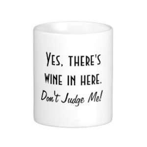 Funny Wine Quote Classic White Coffee Mug