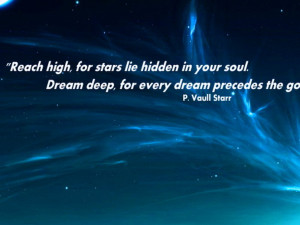 Dream Wallpaper with Quote By P. Vaull Starr: Reach high for stars lie ...