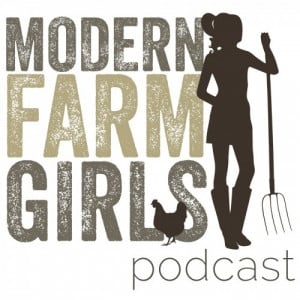 Episode 1 of the Modern Farm Girls podcast is all about your hosts ...