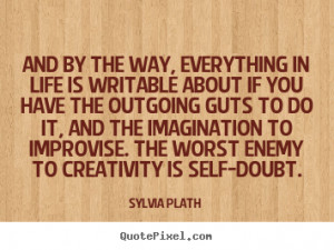 ... sylvia plath more life quotes friendship quotes motivational quotes