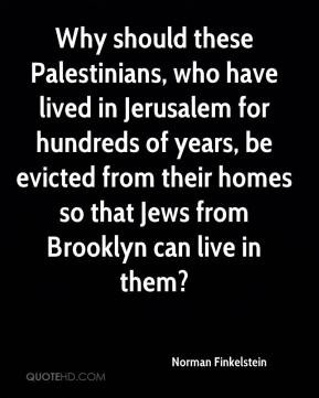 Norman Finkelstein - Why should these Palestinians, who have lived in ...