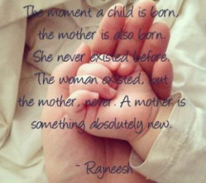 The moment my children were born, I was changed forever. I grow daily ...