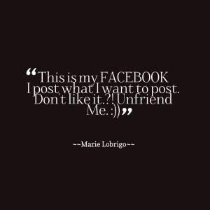 Quotes Picture: this is my facebook i post what i want to post don't ...