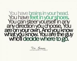 Dr. Seuss, this was my graduation quote