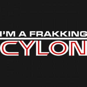 Frakking Cylon