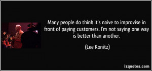 Im Not Naive Quotes More lee konitz quotes