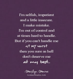 Home » Picture Quotes » Love » You don't deserve me at my best by ...
