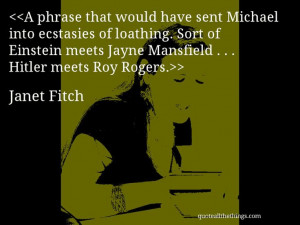 Janet Fitch - quote — A phrase that would have sent Michael into ...