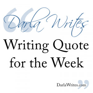 writing-quote-week-darla-writes1.jpg