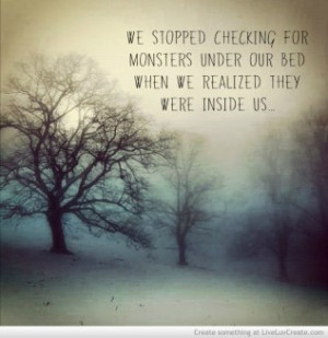 Quotes About Monsters Inside Us