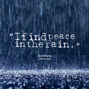 Quotes Picture: i find peace in the rain