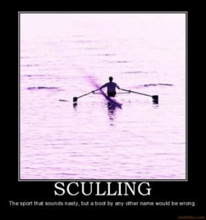 SCULLING - The sport that sounds nasty, but a boot by any other name ...