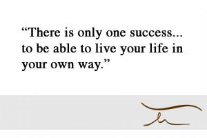 success to be able to live your life in your own way 612877 jpg i