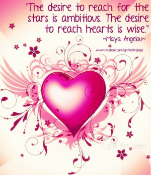 Reach hearts Maya Angelou quote via Light for Life on Facebook at www ...