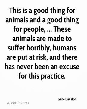 Gene Bauston - This is a good thing for animals and a good thing for ...