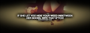 Funny Weed Quotes Tumblr