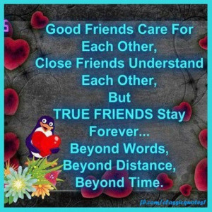 Good friends care for each other ...