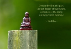 Focus on each present moment. #Buddha