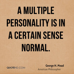 multiple personality is in a certain sense normal.