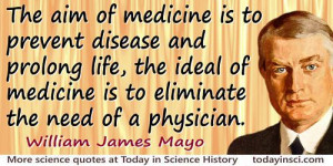 Science Quotes by William James Mayo (8 quotes)