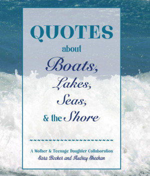 Quotes about Boats, Lakes Seas and the Shore