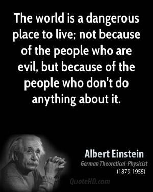 ... are evil, but because of the people who don't do anything about it