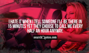 ... in 15 minutes yet they choose to call me every half an hour anyway