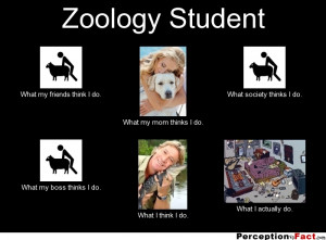 Quotes Zoology ~ ZOOLOGIST... - What people think I do, what I really ...