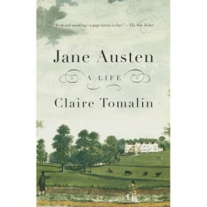 Jane Austen; A Life - Claire Tomalin