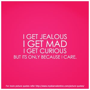 Love quotes - I get jealous