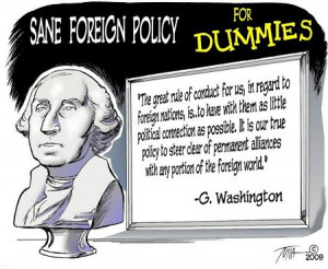 "George Washington: ""Steer clear of permanent alliances . . ."""